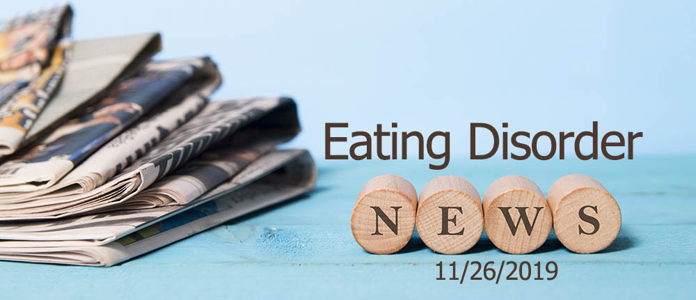 Eating Disorder News - 11/26/2019